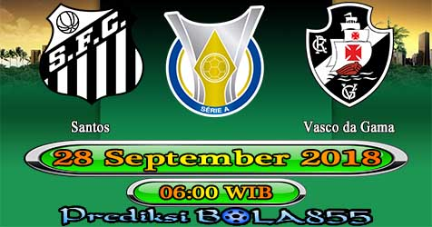 Prediksi Bola855 Santos vs Vasco da Gama 28 September 2018
