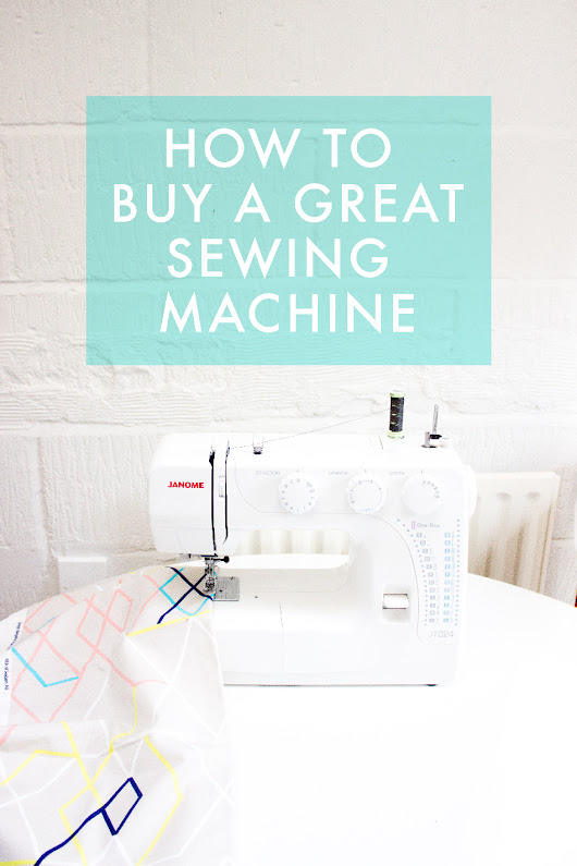 How to buy a great sewing machine | Randomly Happy