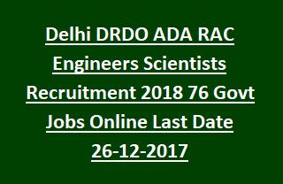 Delhi DRDO ADA RAC Engineers Scientists Recruitment 2018 76 Govt Jobs Online Last Date 26-12-2017