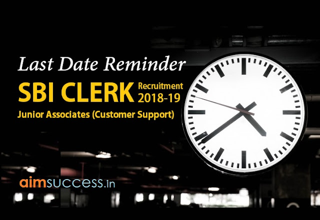 Last Date Reminder SBI Clerk Recruitment 2018