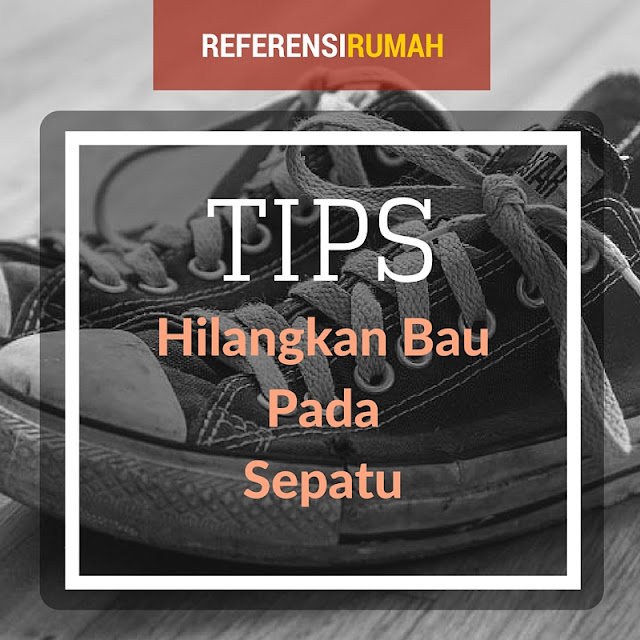 Sepatu Selalu Mengeluarkan Bau Busuk? Atasi Saja Dengan Cara Paling Simple Berikut Ini