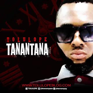 MUSIC: Tolulope - Tanantana | @Teenorapzee
