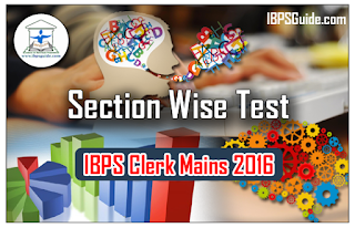 IBPS Clerk Mains Exam 2016 – Section wise Full Test - 118