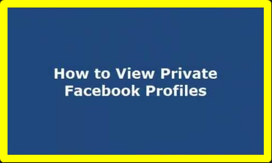 How To See Private Facebook Profiles