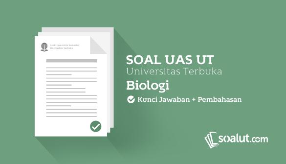 Soal Ujian UT (Universitas Terbuka) Biologi