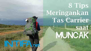 Tas Gunung Menjadi Ringan dengan 8 Tips Berikut