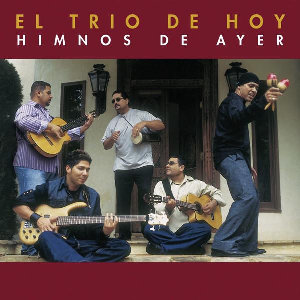 El Trio De Hoy-Himnos Del Ayer-