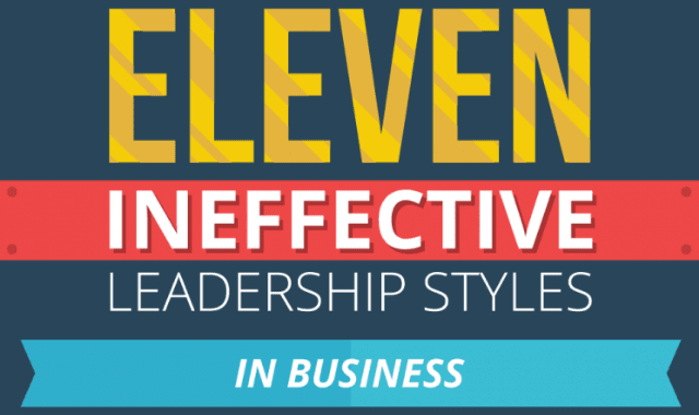 Eleven Ineffective Leadership Styles in Business