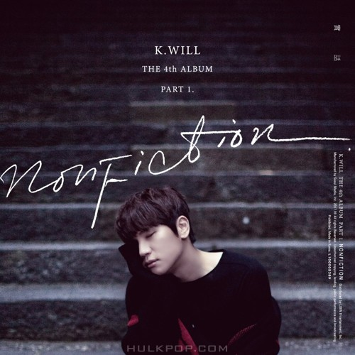 K.WILL – The 4th Album Part.1 `Nonfiction` (ITUNES MATCH AAC M4A)