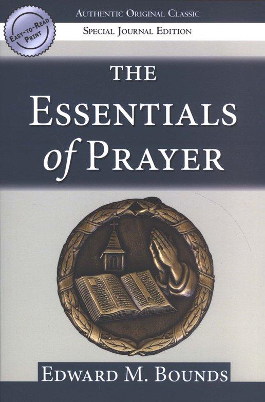 E. M. Bounds-The Essentials Of Prayer-