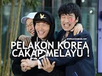 PELAKON KOREA CAKAP MELAYU !