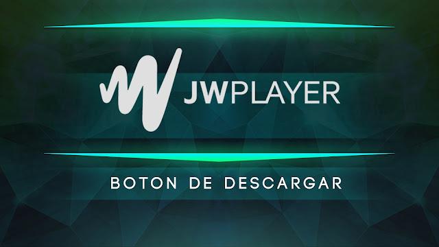 JWPlayer Script boton de Descargar
