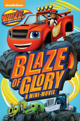 Blaze and the Monster Machines: Blaze of Glory  [2016]