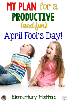 My Plans for a Productive (and fun) April Fool's Day! Here are a couple of resources to help learning happen on April Fool's Day!