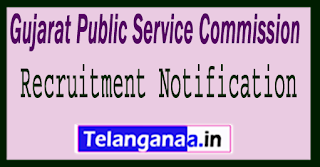 GPSC Gujarat Public Service Commission Recruitment Notification 2017