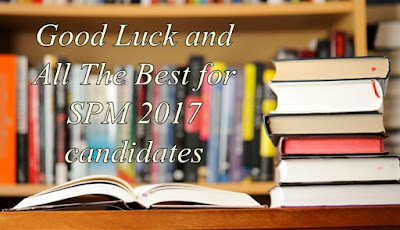 Good luck SPM 2017 candidates