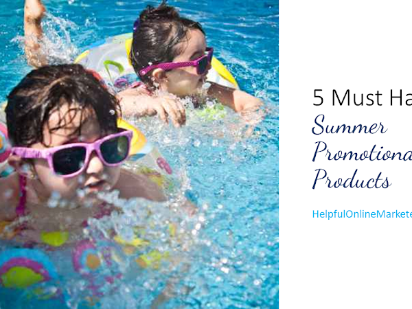 5 Must Have Promotional Products for the Summer