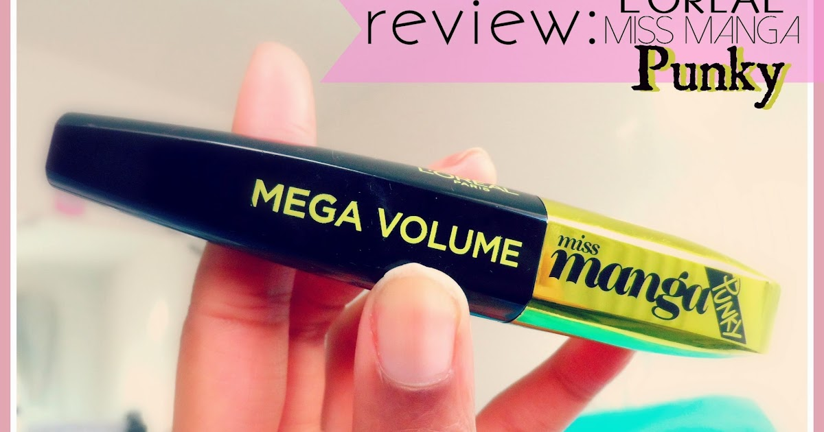 ce7224bd61d Fiona Brianne   Beauty, Fashion & Lifestyle Blog: Review: L'Oreal Mega  Volume Miss Manga Punky Mascara