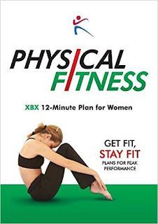 Physical Fitness: XBX 12 Minute Plan for Women