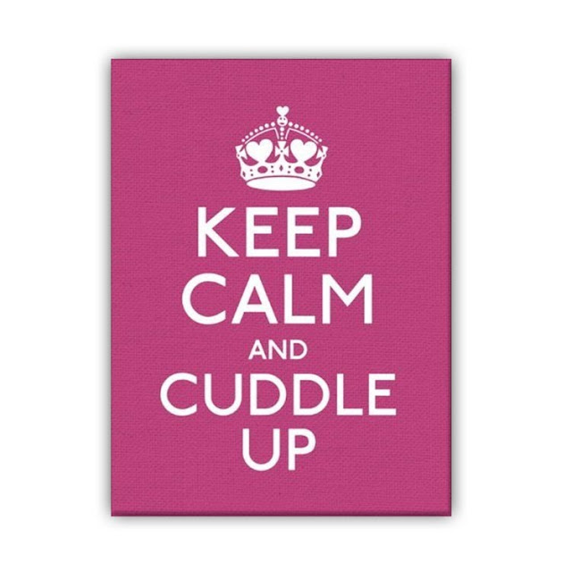 Cuddle Up Quotes: Keep Calm And Cuddle Up