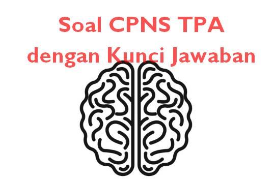 Soal CPNS TPA dengan Kunci Jawaban