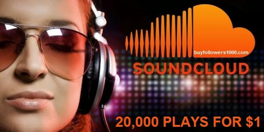 Buy 20000 Soundcloud Plays For $1 (Cheapest Offer) ~ Buy Cheap Followers
