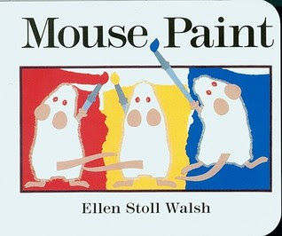 Mouse Paint- great color mixing book.