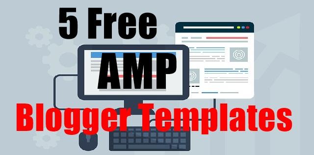 5 Best Free AMP Blogger Templates 2019