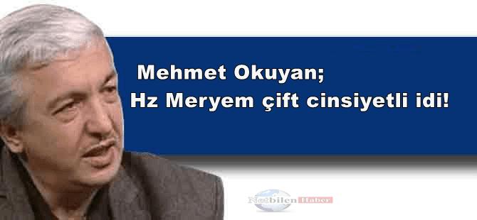 Mehmet Okuyan, Hz Meryem Çift Cinsiyetli Yakıştırması