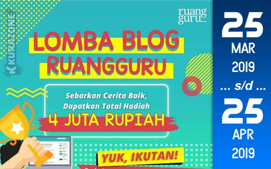 Kompetisi Blog - Ruangguru 2019 Berhadiah Total Uang Tunai 4 Juta Rupiah (25 April 2019)