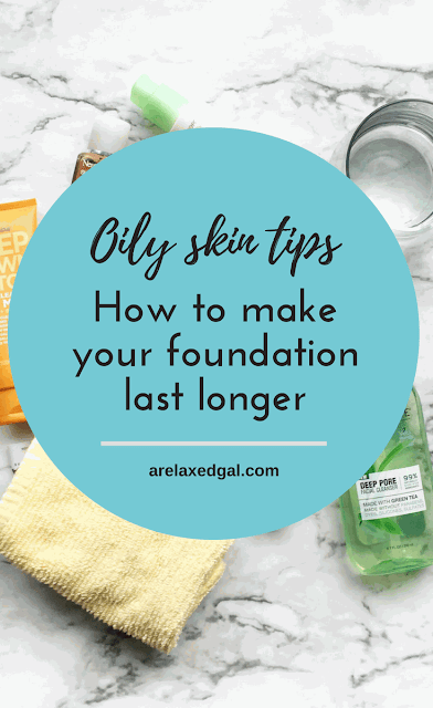 How to make your foundation last longer | A Relaxed Gal