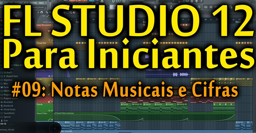 FL Studio 12 (#09): Notas Musicais e Cifras [Tutorial Iniciante]