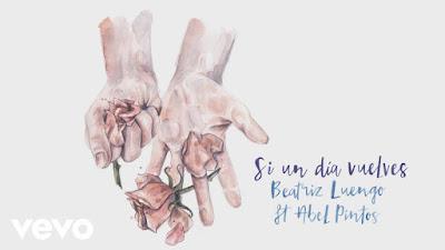 Letra de Si un día vuelves - Beatriz Luengo y Abel Pintos - Canciones de amor