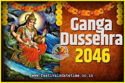 2046 Ganga Dussehra Pooja Date and Time, 2046 Ganga Dussehra Calendar