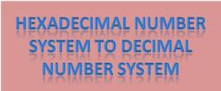 Hexadecimal number system to decimal number system