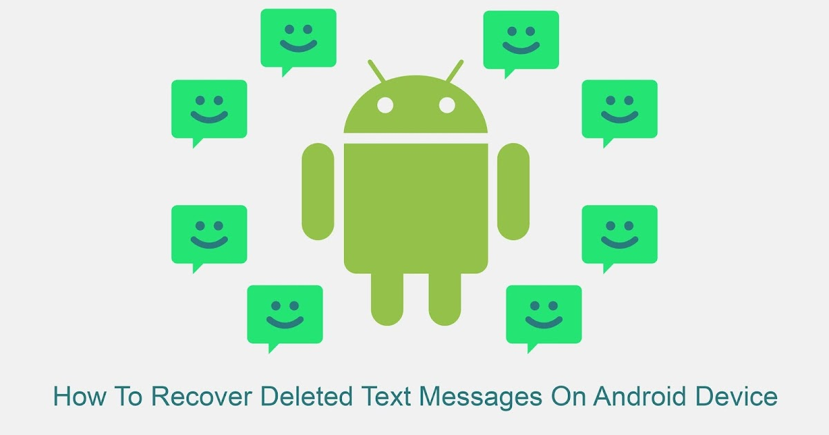 how to recover deleted text messages on iphone how to recover deleted text messages on android device 20958