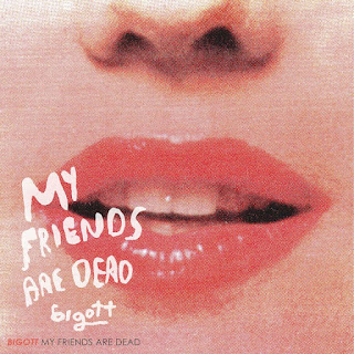 bigott my friends are dead portada