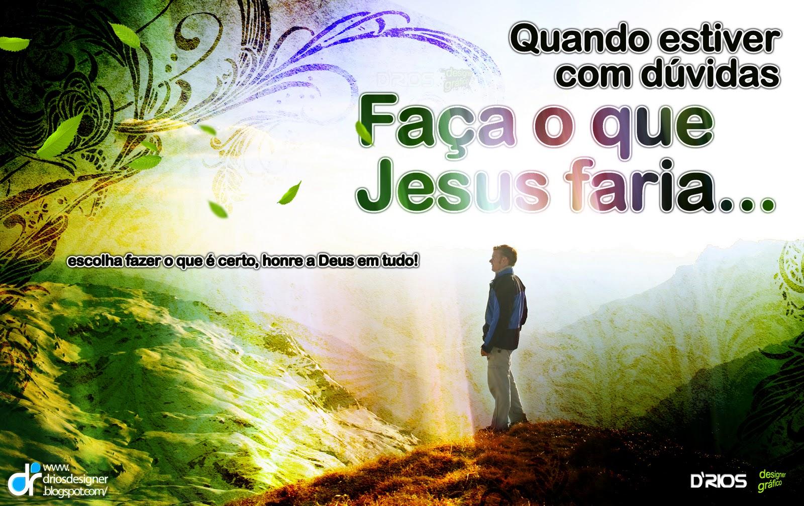 MENSAGEM DO DIA: FAÇA TUDO COMO SE FOSSE PRA JESUS