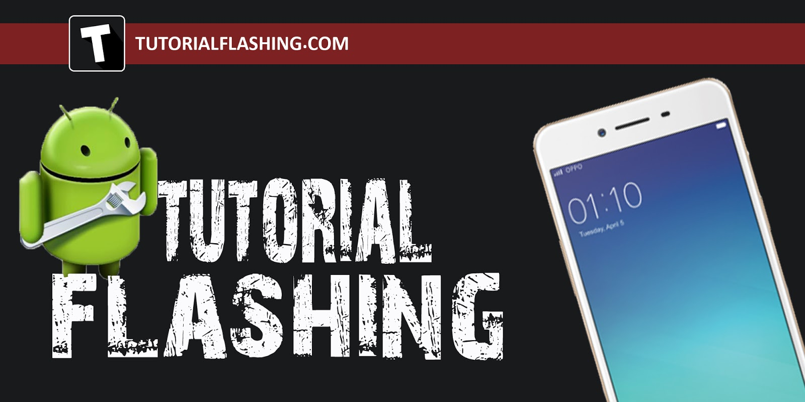 Cara Flashing Hp Oppo A37f Full Bahan Tutorial Flashing Kumpulan Tutorial Flash Hp Lengkap