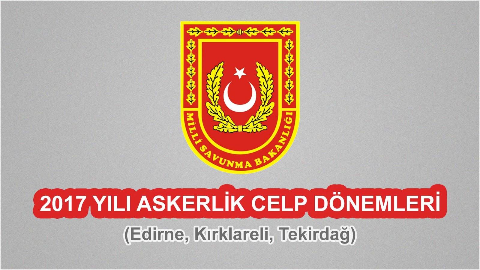 2017 Yılı Giresun, Ordu, Rize, Trabzon Askerlik Celp Dönemleri