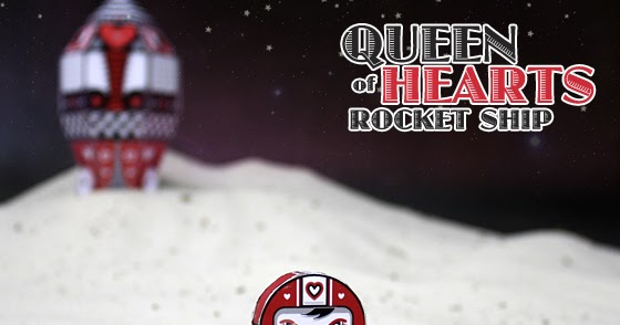 Chemical9: Queen Of Hearts Rocket Ship