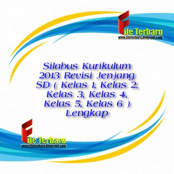 Silabus Kurikulum 2013 Revisi Jenjang SD ( Kelas 1, Kelas 2, Kelas 3, Kelas 4, Kelas 5, Kelas 6 ) Lengkap