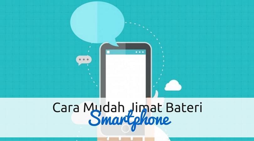 Cara Jimat Bateri Smartphone Android