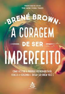 A coragem de se imperfeito, Brené Brown, Editora Sextante