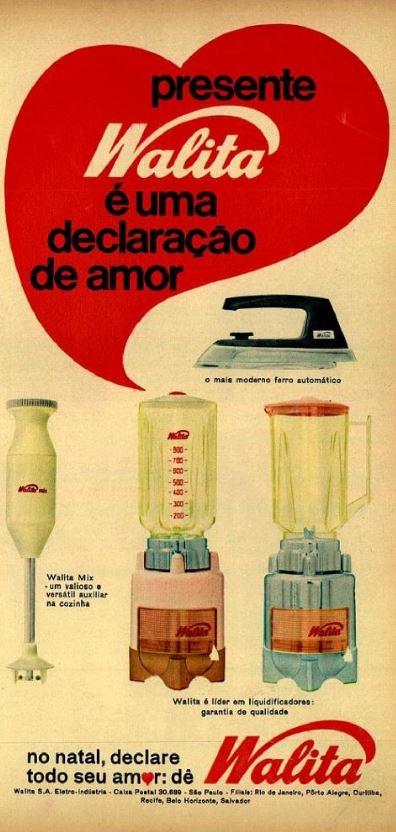 Propaganda da Walita em 1968 com referência aos produtos que traduzem declarações de amor