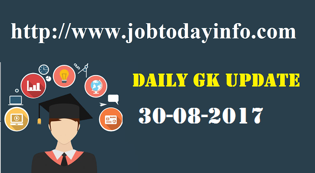 Daily GK Update 30th August 2017, Important Current Affairs