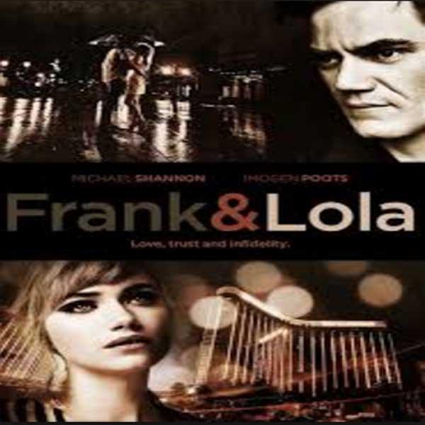 Frank & Lola, Frank & Lola Synopsis, Frank & Lola Trailer, Frank & Lola Review