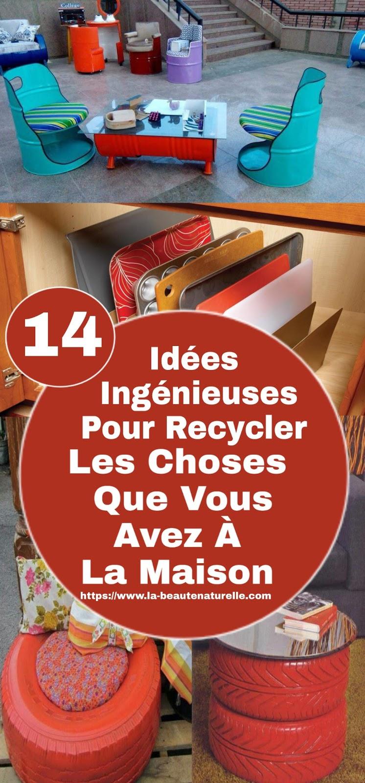 14 Idées Ingénieuses Pour Recycler Les Choses Que Vous Avez À La Maison
