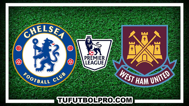 Ver Chelsea vs West Ham EN VIVO Por Internet