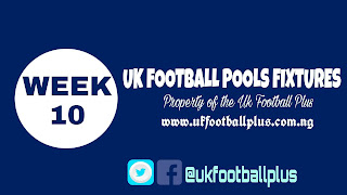 WEEK 10: UK 2018/2019 FOOTBALL POOLS ADVANCE FIXTURES | 15-09-2018 | www.ukfootballplus.com.ng